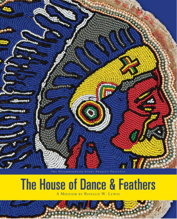 House of Dance & Feathers: A Museum by Ronald W. Lewis